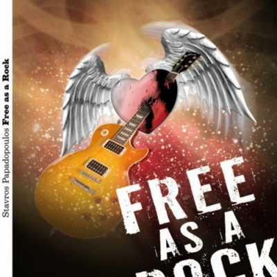 Free As A Rock Stavros Papadopoulos   Free As A Rock 2010