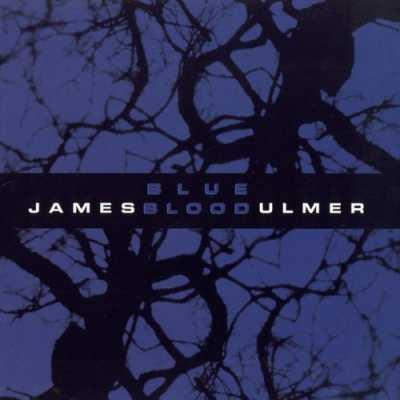 2001 Blue Blood James Blood Ulmer   Blue Blood 2001