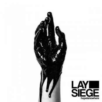 Lay Siege  Hopeisnowherea