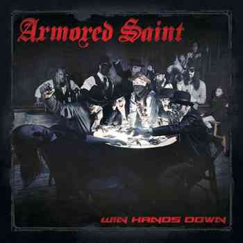 Armored Saint - Win Hands Down 2015