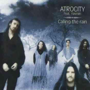 Atrocity - Calling The Rain (1995)