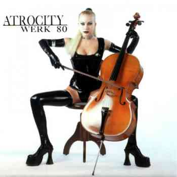 Atrocity - Werk 80 (1997)