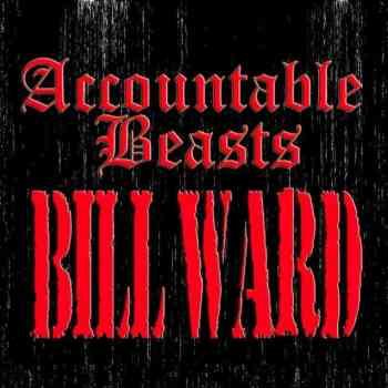 Bill Ward - Accountable Beasts 2015