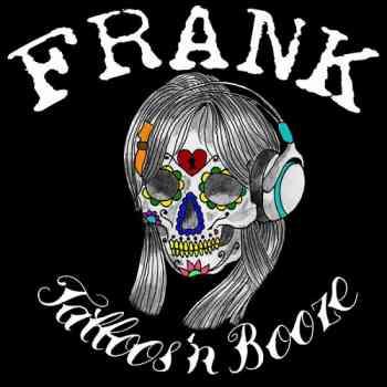 Frank - Tattoos 'n Booze