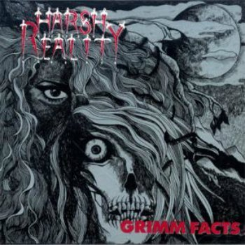 Harsh Reality - Grimm Facts (1990)