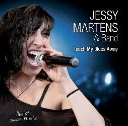 Jessy Martens and Band - Touch My Blues Away 2015
