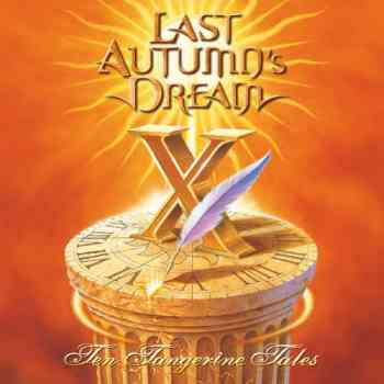 Last Autumns Dream - Ten Tangerine Tales (2012)