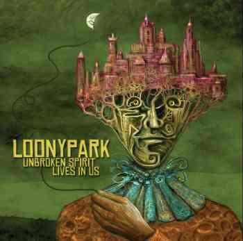 Loonypark - Unbroken Spirits Live in Us 2015