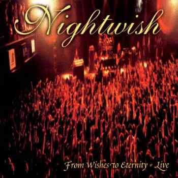 Nightwish - From Wishes To Eternity (2001)