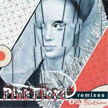 Pink Floyd - Remixes Out There… (2004)