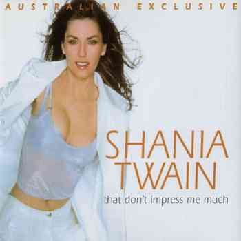 Shania Twain - That Dont Impress Me Much (1999)