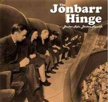 The Jonbarr Hinge - Broken Ribs, Broken Records 2015
