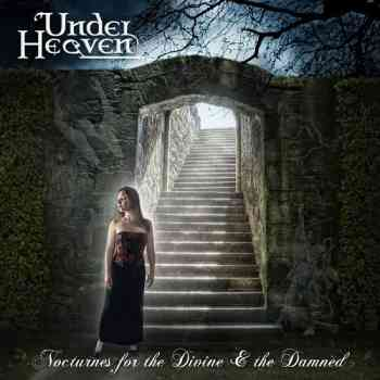 Under Heaven - Nocturnes For The Divine & The Damned (2013)