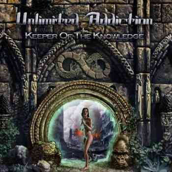 Unlimited Addiction - Keeper Of The Knowledge  2015