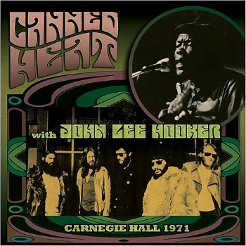 Canned Heat With John Lee Hooker - Carnegie Hall 1971 (2015)