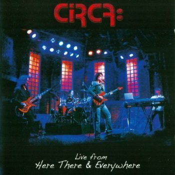 Circa - Live From Here There & Everywhere (2013)