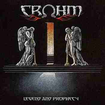 Crohm - Legend And Prophecy 2015