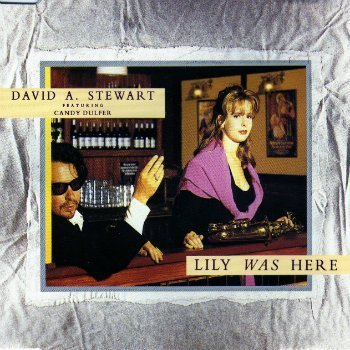 David A. Stewart Featuring Candy Dulfer - Lily Was Here (1989)