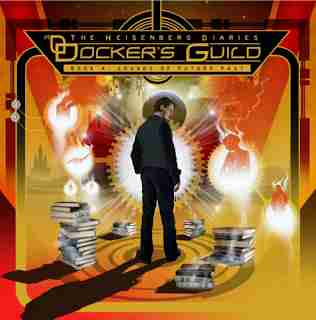 Docker's Guild - The Heisenberg Diaries - Book A Sounds of Future Past 2015