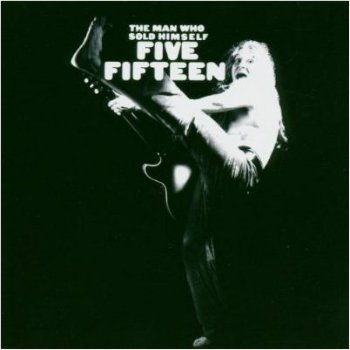 Five Fifteen - The Man Who Sold Himself (2004)