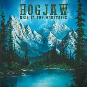 Hogjaw - Rise to the Mountains