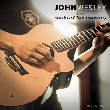 John Wesley - Live At Morrisound 30th Anniversary Show (2013)
