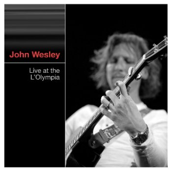 John Wesley - Live At The L'Olympia (Live) (2010)