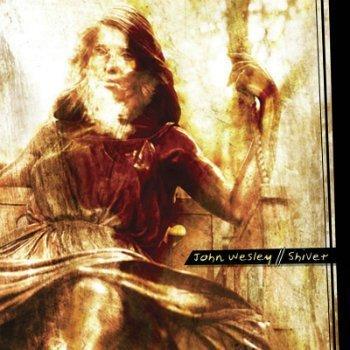 John Wesley - Shiver (2005)