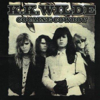 K.K. Wilde - Cocaine Cowboy (1991)