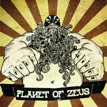 Planet Of Zeus - Macho Libre (2011)