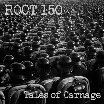 Root 150 - Tales Of Carnage (2015)