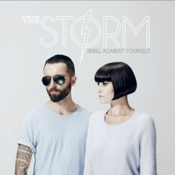 The Storm - Rebel Against Yourself (2011)