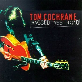 Tom Cochrane - Ragged Ass Road (1995)