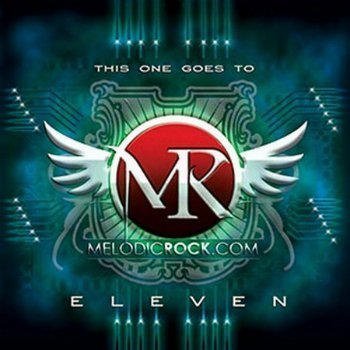 VA - Melodic Rock - Volume 11 - This One Goes To Eleven (2013)