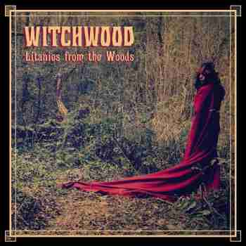 Witchwood - Litanies From The Woods 2015