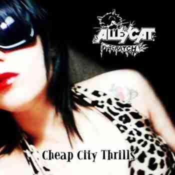 Alleycat Scratch – Cheap City Thrills (1991) [Remastered 2009]