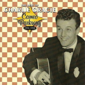 Charlie Gracie - The Best Of Charlie Gracie Cameo Parkway 1956-1958 (2006)