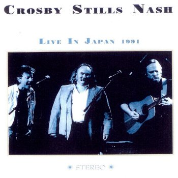 Crosby, Stills & Nash - Live In Japan (1991)