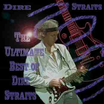 Dire Straits - The Ultimate Best Of (2011)