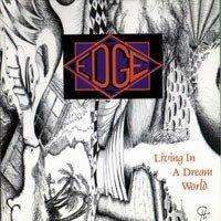 Edge - Living in a Dream World
