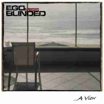 Ego Miss Blinded - A View