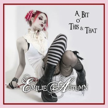 Emilie Autumn - A Bit Of This And That (2007)