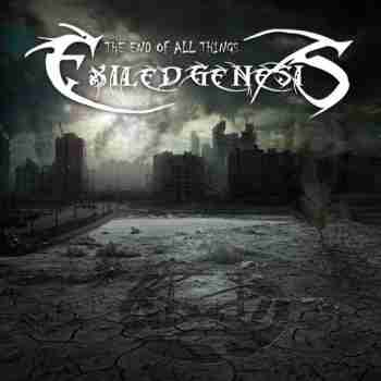 Exiled Genesis - The End of All Things
