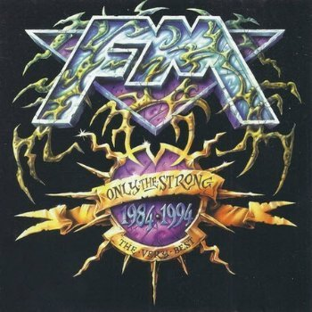 FM - Only The Strong - The Very Best 1984 - 1994 (1994)