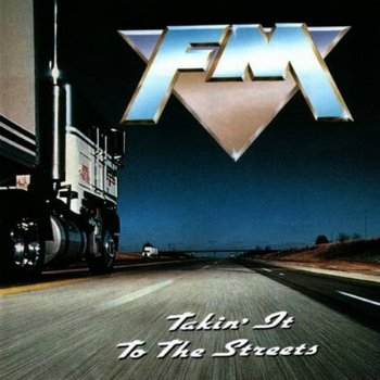 FM - Takin'it To The Streets (1991)