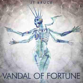 JT Bruce - Vandal of Fortune (2015)