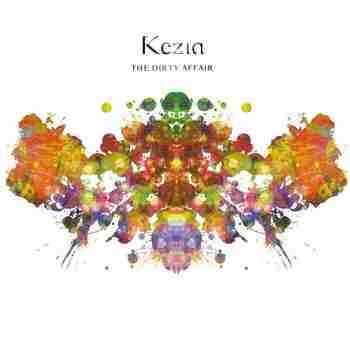 Kezia - The Dirty Affair (2015)