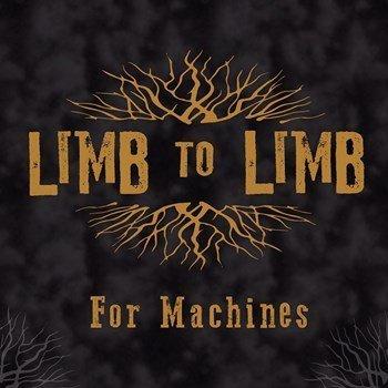 Limb To Limb - For Machines (2015)