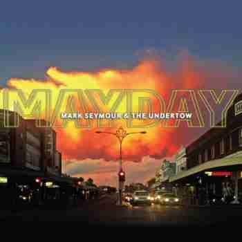 Mark Seymour & The Undertow • Mayday6