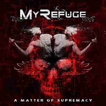 My Refuge – A Matter of Supremacy (2015)
